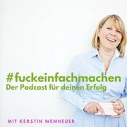 #f***einfachmachen – Der Podcast für deinen Erfolg – Kerstin Wemheuer Coaching