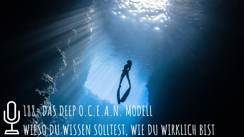 188: Das Deep O.C.E.A.N. Modell Wieso du wissen solltest, wie du wirklich bist